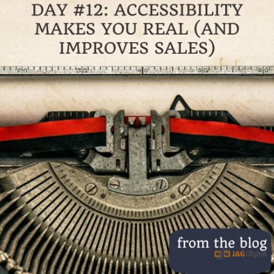 day 12: accessibility makes you real