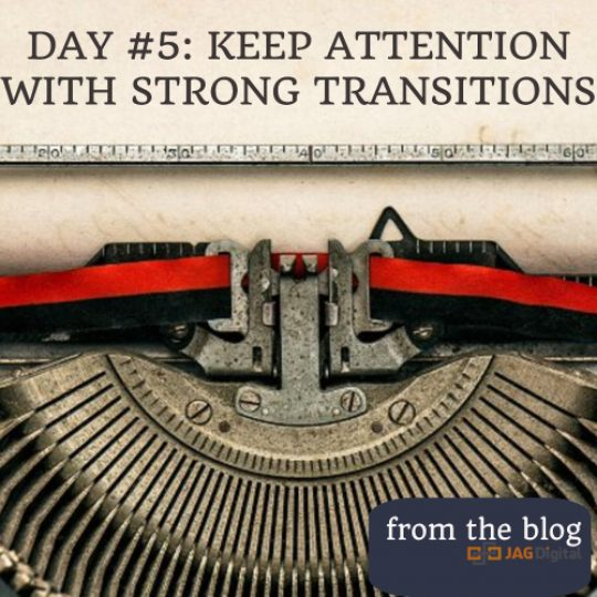 day 5: keep attention with strong transitions