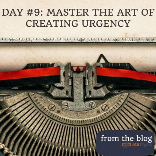 day 9: creating urgency